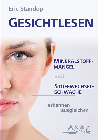 Mineralstoffmangel und Stoffwechselmangel - Eric Standop - Face Reading Academy - Read the Face