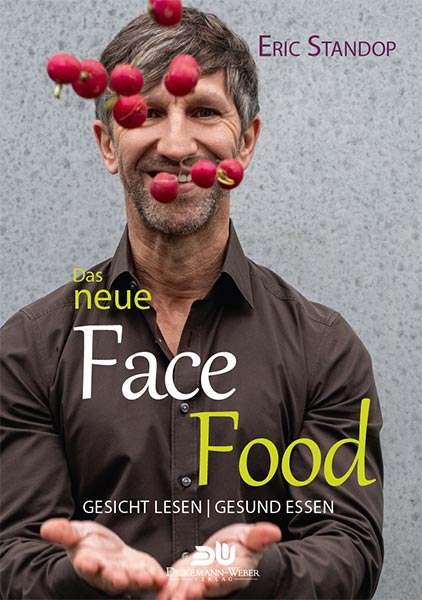 Das neue Face Food - Gesund Essen - Eric Standop - Face Reading Academy - Read the Face