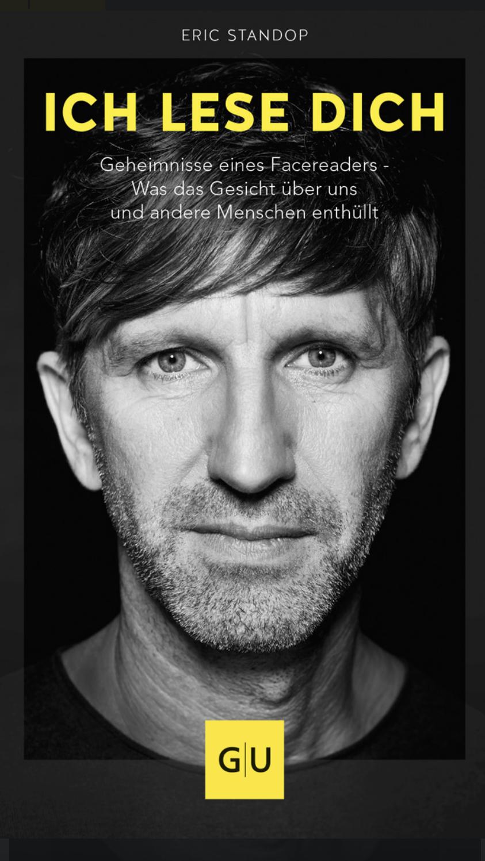 Ich lese dich - Geheimnisse eines Facereaders - Was das Gesicht über uns und andere Menschen enthüllt - Buch Cover - Eric Standop - GU Verlag - Face Reading Academy - Read the Face